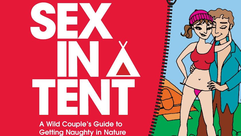 Sex in a Tent A Wild Couples Guide